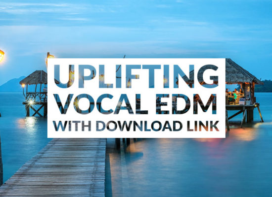 Uplifting EDM Background Music Free Download